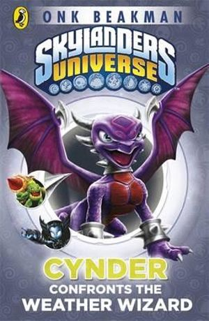 Cynder Confronts the Weather Wizard : Skylanders Mask of Power : Book 5 - Onk Beakman
