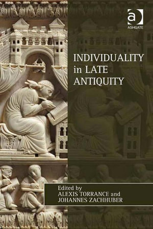 Individuality in Late Antiquity - Alexis Torrance