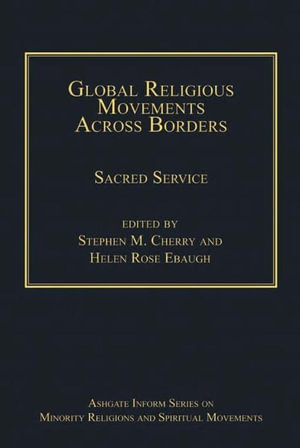 Global Religious Movements Across Borders : Sacred Service - Stephen M. Cherry
