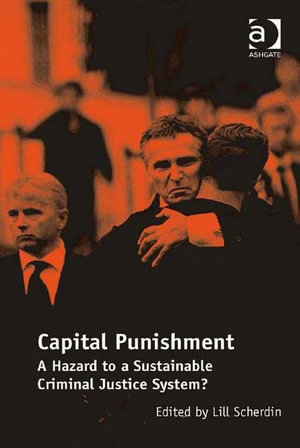 Capital Punishment : A Hazard to a Sustainable Criminal Justice System? - Lill Scherdin