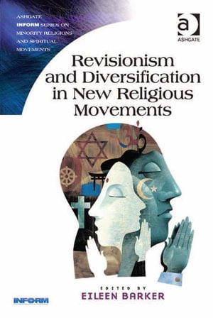 Revisionism and Diversification in New Religious Movements - Eileen Barker