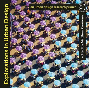 Explorations in Urban Design : An Urban Design Research Primer - Matthew Carmona
