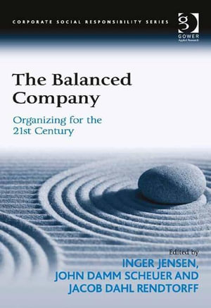 The Balanced Company : Organizing for the 21st Century - Inger Jensen