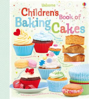Booktopia - Children's Book of Baking Cakes, Usborne ...