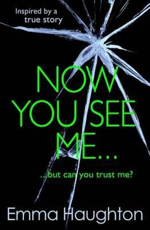 Now You See Me - Emma Haughton