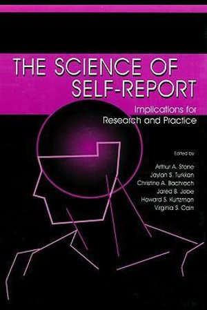 The Science of Self-report : Implications for Research and Practice - Arthur Kurtzman