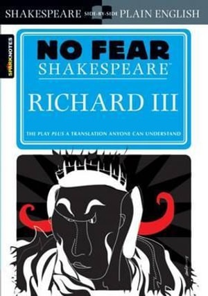 Richard III : No Fear Shakespeare - William Shakespeare