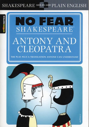 Antony and Cleopatra : No Fear Shakespeare - William Shakespeare