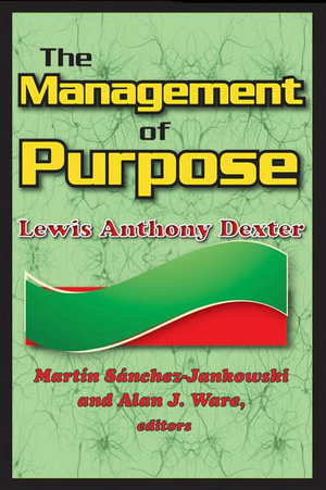 The Management of Purpose - Lewis Anthony Dexter