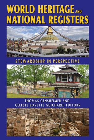World Heritage and National Registers : Stewardship in Perspective - Thomas R. Gensheimer
