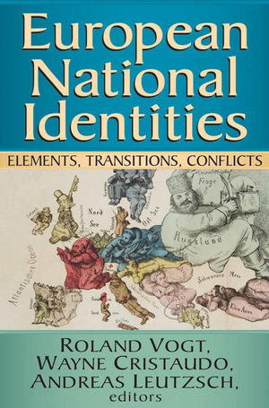 European National Identities : Elements, Transitions, Conflicts - Roland Vogt