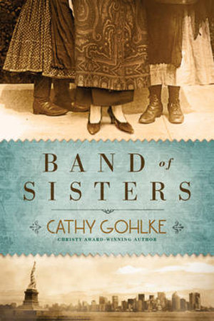 Band of Sisters - Cathy Gohlke