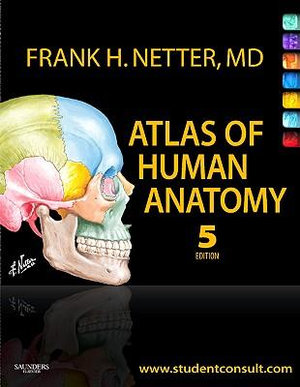 Atlas of Human Anatomy : with Student Consult Access - Frank H. Netter