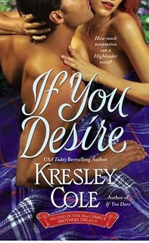 If You Desire : MacCarrick Brothers Series : Book 2 - Kresley Cole
