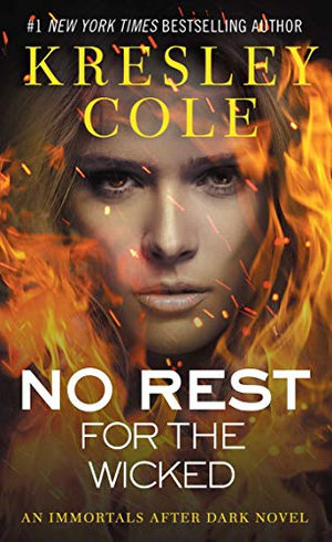 No Rest for the Wicked : Immortals After Dark Series : Book 3 - Kresley Cole
