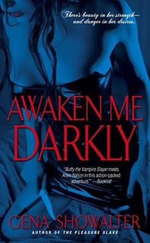 Awaken Me Darkly : Alien Huntress Series : Book 1 - Gena Showalter