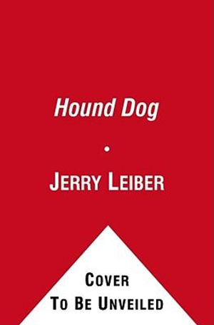 Hound Dog : The Leiber & Stoller Autobiography - Jerry Leiber