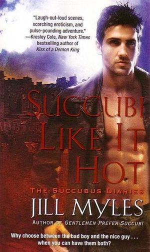 Succubi Like It Hot : The Succubus Diaries - Jill Myles