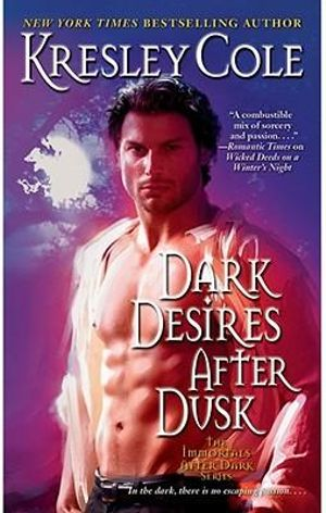 Dark Desires After Dusk : Immortals After Dark Series : Book 6 - Kresley Cole