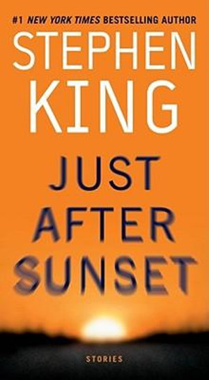 Just After Sunset : Stories - Stephen King