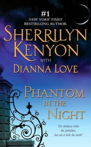 Phantom In The Night : The Darkness Hides The Forbidden, But Can It Hide The Truth? - Sherrilyn Kenyon