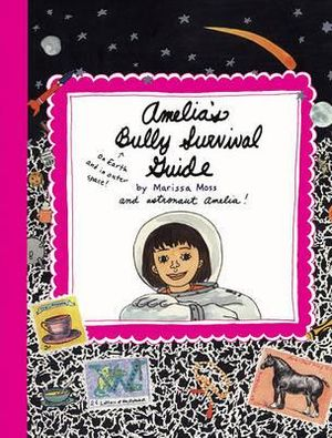 Amelia's Bully Survival Guide - Marissa Moss