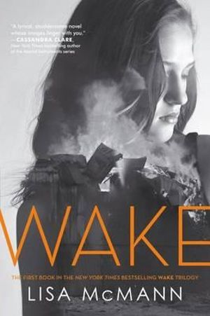 Wake : Wake Trilogy Series : Book 1 - Lisa McMann