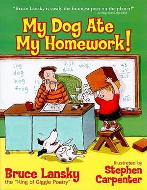 My dog ate my homework a collection of funny poems bruce lansky and