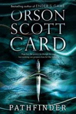 Pathfinder : Pathfinder Trilogy : Book 1 - Orson Scott Card