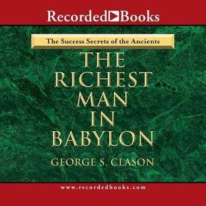 Richest Man in Babylon - George Samuel Clason