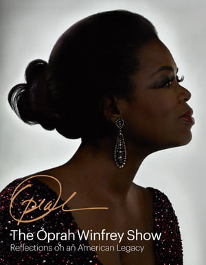 The Oprah Winfrey Show : Reflections on an American Legacy - Deborah Davis
