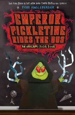 Emperor Pickletine Rides the Bus : An Origami Yoda Book - Tom Angleberger