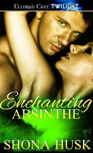 Enchanting Absinthe (Sex with Strings, Book Four) - Shona Husk