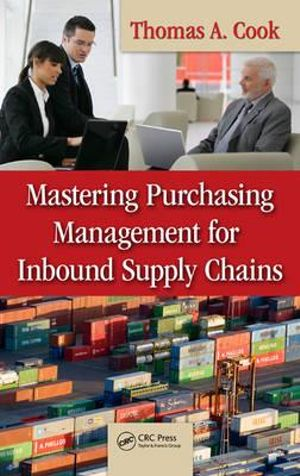 Mastering Purchasing Management for Inbound Supply Chains Thomas A. Cook
