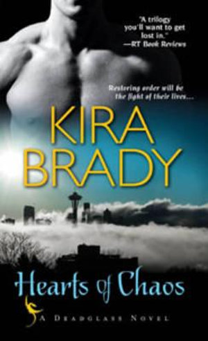 Hearts of Chaos : A Deadglass Novel - Kira Brady