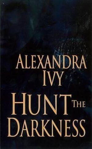 Hunt the Darkness : Guardians of Eternity - Alexandra Ivy