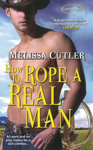 How to Rope a Real Man - Melissa Cutler
