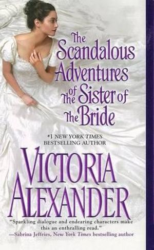 The Scandalous Adventures of the Sister of the Bride - Victoria Alexander