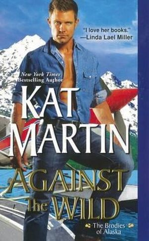 Against the Wild : Brodies of Alaska - Kat Martin