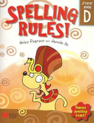 Spelling Rules! Student Book D : Makes Spelling Stick - Helen Pearson