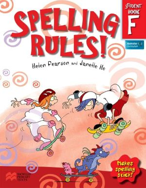 Spelling Rules! Student Book F : Makes Spelling Stick - Helen Pearson