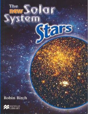 The New Solar System : Stars - Robin Birch