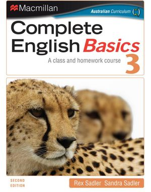 Complete English Basics 3 : A Class and Homework Course (2nd Edition) - Rex Sadler