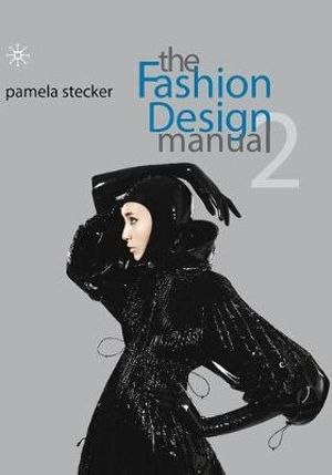 The Fashion Design Manual 2 - Pamela Stecker
