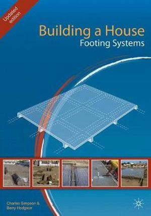 Building a House : Footing Systems - Charles Simpson