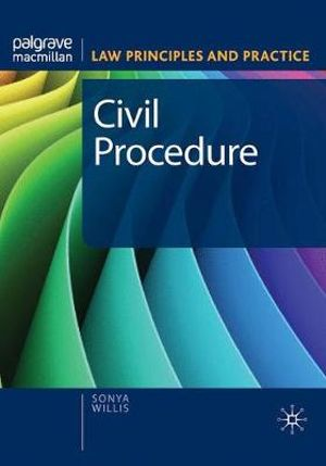 Civil Procedure : Law Principles and Practice - Sonya Willis