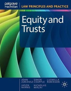Equity and Trusts : Law Principles and Practice - John Juriansz