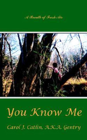 You Know Me :  A Breath of Fresh Air - Carol J. Catlin