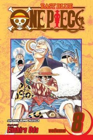 One Piece, Vol. 8: I Won't Die Eiichiro Oda