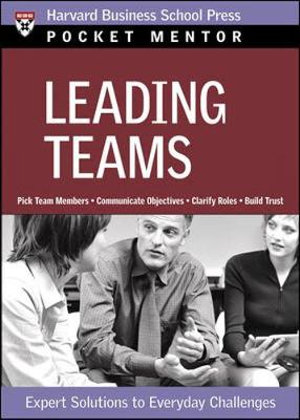 Leading Teams : Expert Solutions to Everyday Challenges - Harvard Business School Press